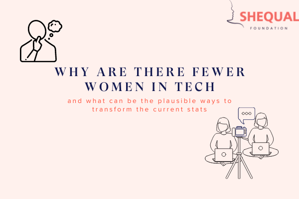 Why are there fewer women in tech – and what can be the plausible way to transform the current stats